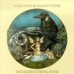 The Incredible String Band, Hard Rope and Silken Twine