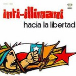 Inti-Illimani, Hacia La Libertad