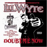 Lil' Wyte, Doubt Me Now