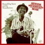 Hound Dog Taylor & The HouseRockers, Genuine Houserocking Music