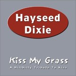 Hayseed Dixie, Kiss My Grass: A Hillbilly Tribute to Kiss