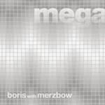 Boris With Merzbow, Megatone
