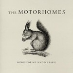 The Motorhomes, Songs for Me (and My Baby)