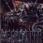 The Berzerker, Dissimulate