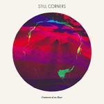 Still Corners, Creatures Of An Hour