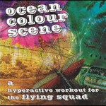 Ocean Colour Scene, A Hyperactive Workout For The Flying Squad