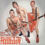 Red Elvises, Welcome To The Freakshow mp3