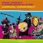 Frank London's Klezmer Brass Allstars, Carnival Conspiracy
