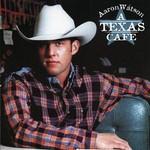 Aaron Watson, A Texas Cafe