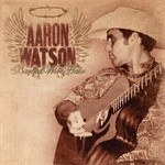 Aaron Watson, Barbed Wire Halo