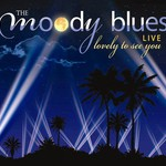 The Moody Blues, Lovely to See You: Live