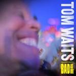 Tom Waits, Bad As Me mp3