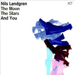 Nils Landgren, The Moon, The Stars And You mp3