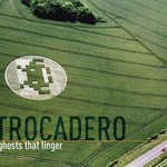 Trocadero, ghosts that linger mp3