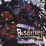 Busdriver, Temporary Forever