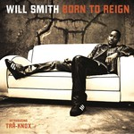 Will Smith, Born to Reign