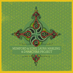 Mumford & Sons, Mumford & Sons, Laura Marling & Dharohar Project