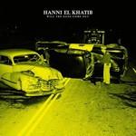 Hanni El Khatib, Will The Guns Come Out