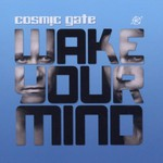 Cosmic Gate, Wake Your Mind mp3