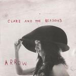 Clare & The Reasons, Arrow