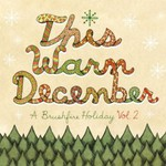 Various Artists, This Warm December, A Brushfire Holiday Vol. 2