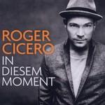 Roger Cicero, In Diesem Moment