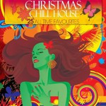Various Artists, Christmas Chill House (25 All Time Favourites) mp3
