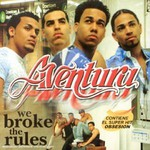 Aventura, We Broke the Rules