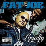 Fat Joe, Loyalty