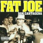 Fat Joe, Don Cartagena