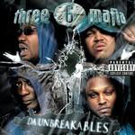 Three 6 Mafia, Da Unbreakables