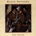 Bruce Hornsby, Hot House mp3