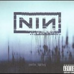 Nine Inch Nails, With Teeth