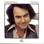 Neil Diamond, Primitive