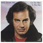Neil Diamond, On the Way to the Sky mp3