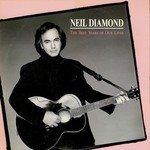 Neil Diamond, The Best Years of Our Lives