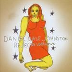 Daniel Johnston, Rejected Unknown mp3