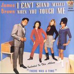 James Brown, I Can't Stand Myself When You Touch Me