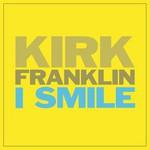 Kirk Franklin, I Smile