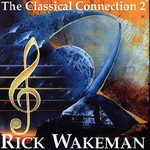 Rick Wakeman, The Classical Connection 2 mp3