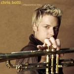 Chris Botti, A Thousand Kisses Deep