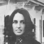 Joan Baez, Where Are You Now, My Son? mp3