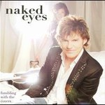Naked Eyes, Fumbling with the Covers