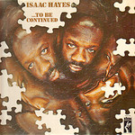 Isaac Hayes, To Be Continued mp3