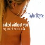 Taylor Dayne, Naked Without You