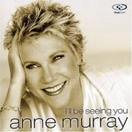Anne Murray, I'll Be Seeing You