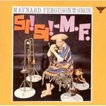 Maynard Ferguson, Si! Si! M.F.