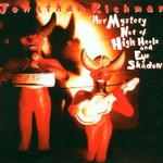 Jonathan Richman, Her Mystery Not of High Heels and Eye Shadow mp3