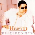 Heavy D, Waterbed Hev
