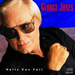 George Jones, Walls Can Fall